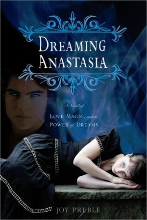Dreaming Anastasia by Joy Preble.jpg