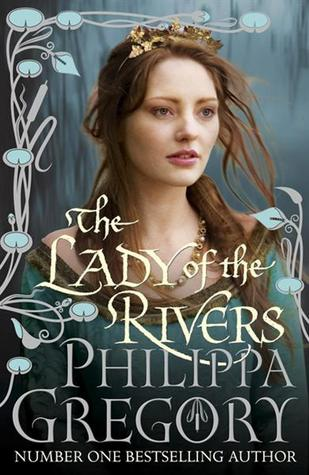 The Lady of the Rivers by Phillipa Gregory